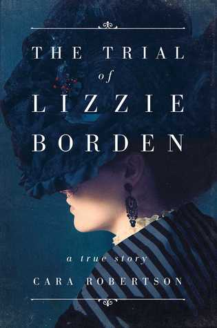 "Book cover of ""The Trial of Lizzie Borden"" by Cara Robertson"