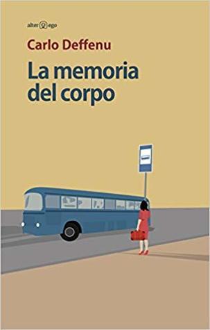 La memoria del corpo by Carlo Deffenu