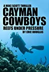 Cayman Cowboys: Reefs Under Pressure (A Mike Scott Adventure)
