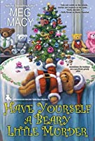 Have Yourself a Beary Little Murder (Shamelessly Adorable Teddy Bear Mystery, #3)