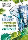Czy słonie dają klapsy? Fascynujące rodzicielstwo zwierząt