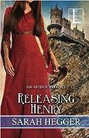 Releasing Henry (Sir Arthur's Legacy, #5)
