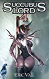 Succubus Lord 4 (Succubus Lord, #4)