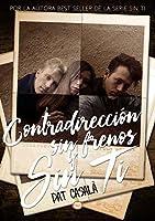 Contradirección, sin frenos y sin ti