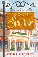 Welcome to Spicetown (Spicetown Mysteries, #1)