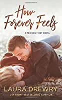 How Forever Feels (Friends First)