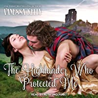 The Highlander Who Protected Me (Clan Kendrick, #1)