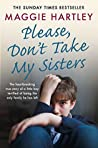 Please Don't Take My Sisters (A Maggie Hartley Foster Carer Story)