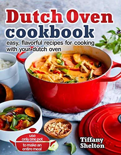 Dutch Oven Cookbook Easy, Flavorf