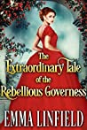 The Extraordinary Tale of the Rebellious Governess