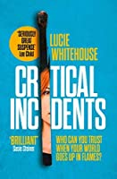 Critical Incidents: The first book in this year's most addictive new detective series