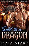 Sold To A Dragon (Dragon Shifter Island, #4)