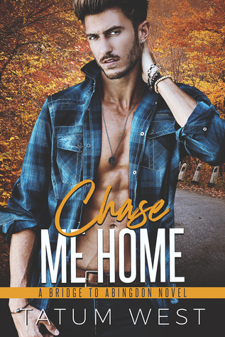 Chase Me Home A Bridge To Abingdon 3 By Tatum West