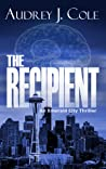 The Recipient (Emerald City Thriller, #1)