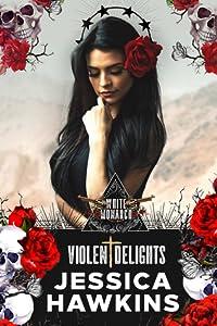 Violent Delights (White Monarch, #1)