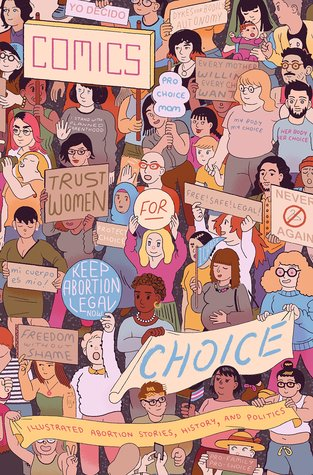 Comics for Choice: Illustrated Abortion Stories, History and Politics