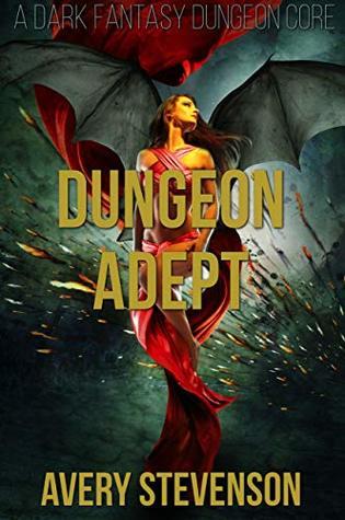 Dungeon Adept: A Dark Fantasy Dungeon Core