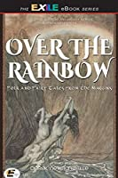 Over the Rainbow: Folk and Fairy Tales from the Margins (The Exile Book of Anthology Series)
