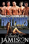 First Comes Love (Matchmaker Book 3)