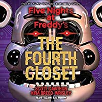The Fourth Closet(Five Nights at Freddy's, #3)