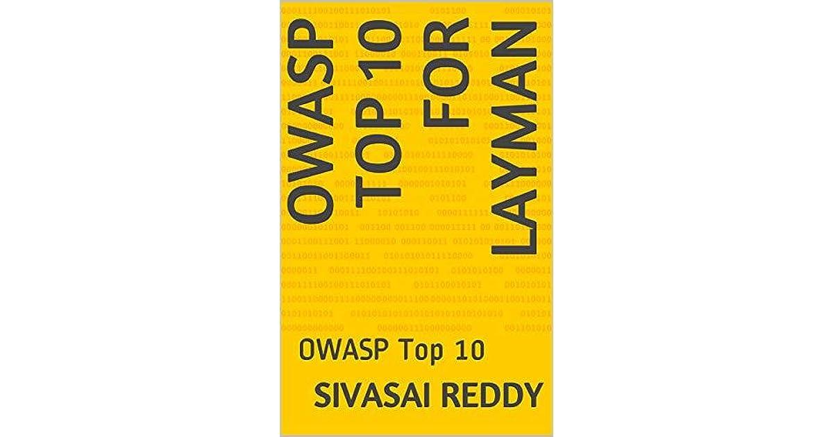 OWASP Top 10 for Layman: OWASP Top 10 by sivasai reddy