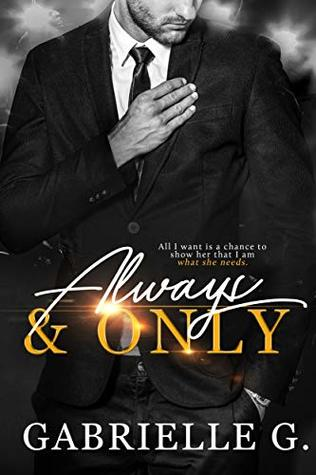 Always & Only by Gabrielle G.
