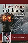 Three Years in Ethiopia: How a Civil War and Epidemics Led Me to My Daughter