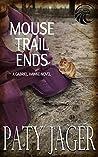Mouse Trail Ends (Gabriel Hawke, #2)