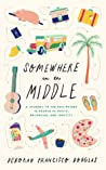 Somewhere in the Middle by Deborah Francisco Douglas