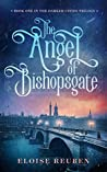 The Angel of Bishopsgate: Book One in the Darker Cities Trilogy