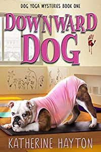 Downward Dog (Dog Yoga Mysteries, #1)
