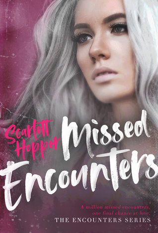 Missed Encounters (The Encounters Series, #3)