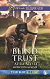 Blind Trust (True Blue K-9 Unit #3)