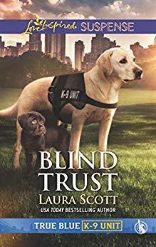 Blind Trust (True Blue K-9 Unit #3)