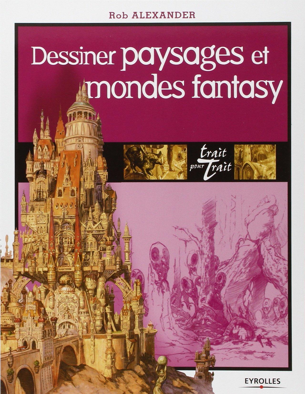 Dessiner paysages et mondes Fantasy !!