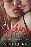 Catching Forever (BlackPath MC) (Volume 2)
