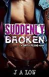 Suddenly Broken (Dirty Texas #5)