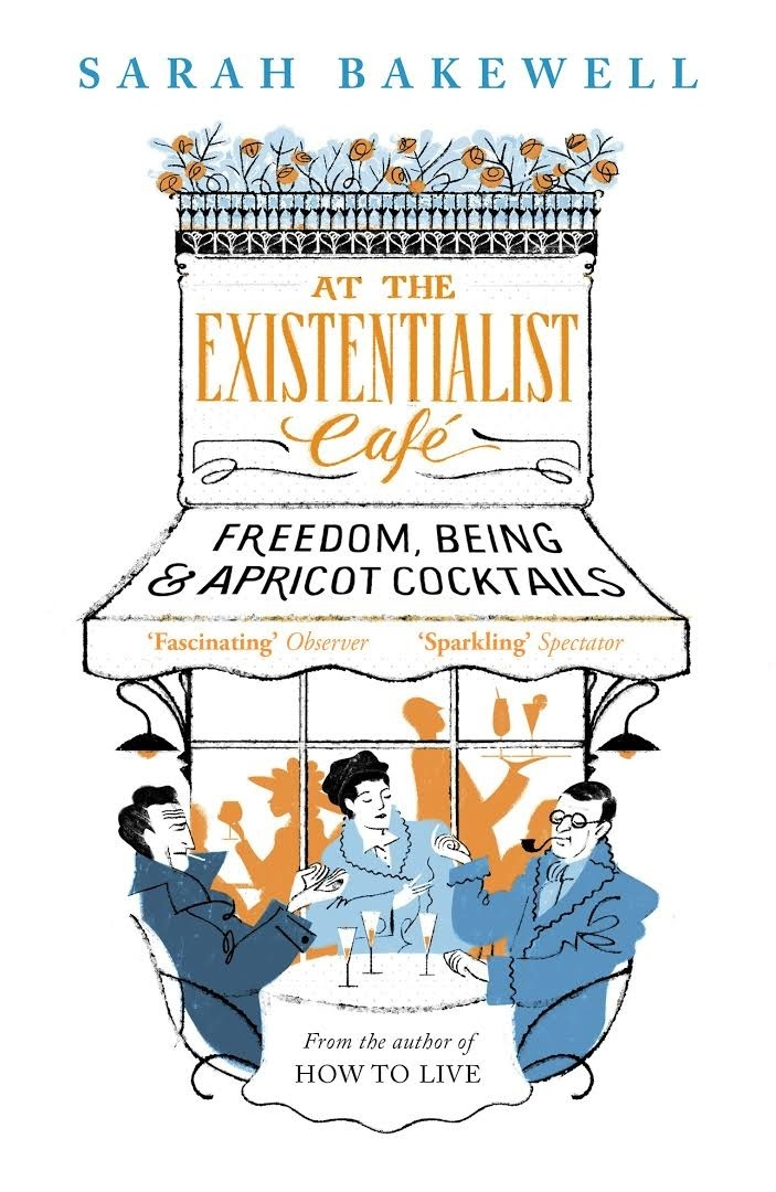 At the Existentialist Café: Freedom, Being, and Apricot Cocktails
