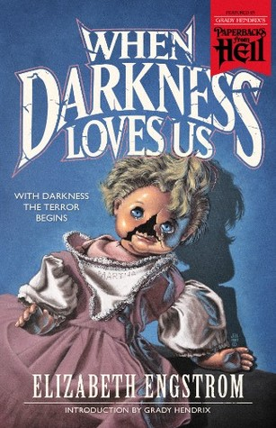 When Darkness Loves Us by Elizabeth Engstrom