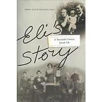 Eli's Story: A Twentieth-Century Jewish Life