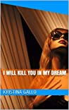 I Will Kill You in My Dream