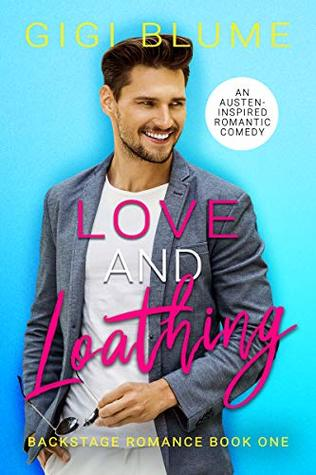 Love and Loathing (Backstage Romance #1)