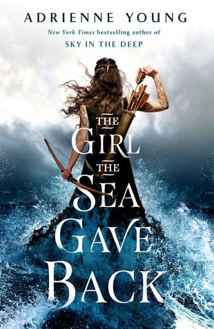The Girl the Sea Gave Back (Sky in the Deep, #2)