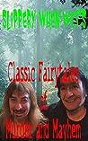 Slippery When Wet's Classic Fairy Tales of Murder and Mayhem by Linda Vanek
