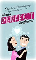 Mom's Perfect Boyfriend