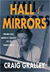 Hall of Mirrors: Virginia Hall: America's Greatest Spy of WWII