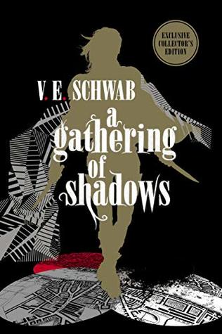 A Gathering of Shadows: Collector's Edition (Shades of Magic, #2)