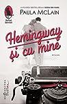 Hemingway și cu mine by Paula McLain
