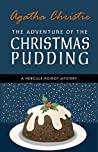The Adventure of the Christmas Pudding: A Hercule Poirot Short Story (Hercule Poirot, #35)