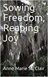 Sowing Freedom, Reaping Joy